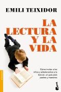 La lectura y la vida. Como incitar a los niños y adolescentes a la lectura: una guía para padres y maestros. ( bolsillo )