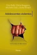 Adolescentes violentos. Con los otros, con ellos mismos