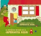 La fantástica historia de la Caperucita Roja.