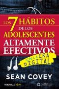 Los 7 hábitos de los adolescentes altamente efectivos en la era digital. La mejor guía práctica para que los jóvenes alcancen el éxito