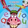 Yo aprendo con CantaJuego las vocales. Contiene CD