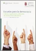 Escuelas para la democracia. Cultura, organización y dirección de instituciones educativas.