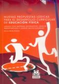Nuevas propuestas lúdicas para el desarrollo curricular de educación física. Juegos con material alternativo, juegos predeportivos y juegos multiculturales.
