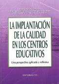 La implantación de la calidad en los centros educativos. Una prespectiva aplicada y reflexibla.