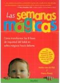 Las semanas mágicas. Cómo transformar las 8 fases de inquietud del bebé en saltos mágicos hacia delante