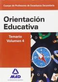 Orientación Educativa. Temario. Volumen 4. Cuerpo de Profesores de Enseñanza Secundaria.