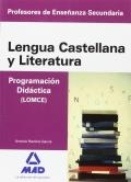 Lengua Castellana y Literatura. Programación Didáctica (LOMCE). Cuerpo de Profesores de Enseñanza Secundaria.
