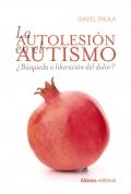 La autolesión en el autismo. ¿Búsqueda o liberación del dolor?