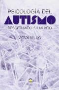 Psicología del autismo. Descifrando su mundo
