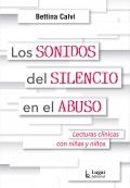 Los sonidos del silencio en el abuso. Lecturas clínicas con niñas y niños