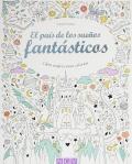 El país de los sueños fantásticos. Libro mágico para colorear