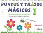 Puntos y trazos mágicos 1. Ejercicios previos a la lectoescritura.