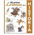 Mi primer Larousse de Historia.