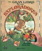 El gran libro de los exploradores. Un libro para aprender, jugar y descubrir