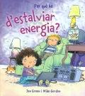 Per què he d'estalviar energia?