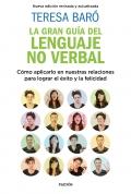 La gran guía del lenguaje no verbal. Cómo aplicarlo en nuestras relaciones para lograr el éxito y la felicidad