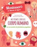 Mi primer libro del cuerpo humano. Montessori: un Mundo de Logros