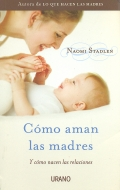 Cómo aman las madres, y cómo nacen las relaciones.