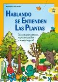 Hablando se entienden las plantas. Cuentos para conocer, respetar y cuidar el mundo vegetal