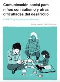 Comunicación social para niños con autismo y otras dificultades del desarrollo. ImPACT: guía para profesionales