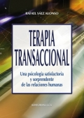 Terapia transaccional. Una psicología satisfactoria y sorprendente de las relaciones humanas