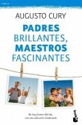 Padres brillantes, maestros fascinantes. No hay jóvenes difíciles sino una educación inadecuada ( Bolsillo )