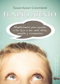 El niño atento. Mindfulness para ayudar a tu hijo a ser más feliz, amable y compasivo