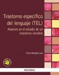 Trastorno específico del lenguaje (TEL). Avances en el estudio de un trastorno invisible