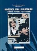 Didáctica para la educación infantil, primaria y secundaria.