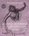La danza académica y su metodología. Análisis del movimiento en relación con la estructura musical. Nivel Medio II