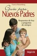 Guia para nuevos padres. Respuestas de hoy a preguntas de siempre