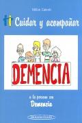 Cuidar y acompañar a la persona con demencia.