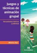 Juegos y técnicas de animación grupal. Herramientas teóricas y prácticas