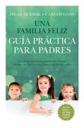 Una familia feliz. Guía práctica para padres