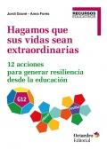 Hagamos que sus vidas sean extraordinarias. 12 acciones para generar resiliencia desde la educación