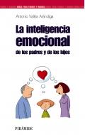 La inteligencia emocional de los padres y de los hijos.