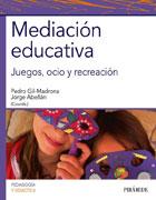 Mediación educativa. Juegos, ocio y recreación