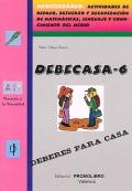 DEBECASA-6. Mediterráneo. Actividades de repaso, refuerzo y recuperación de matemáticas, lenguaje y conocimiento del medio.