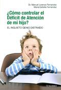 ¿Cómo controlar el déficit de atención de mi hijo? El inquieto genio distraído