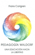 Pedagogía Waldorf. Una educación hacia la libertad.
