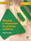 Elección y adaptación de prótesis auditivas. G.S. Audiología Protésica