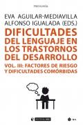 Dificultades del lenguaje en los trastornos del desarrollo (vol III) Factores de riesgo y dificultades comórbidas