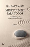 Mindfulness para todos. La sabiduría para transformar el mundo. Libro IV