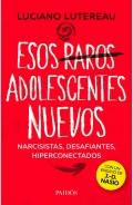Esos raros adolescentes nuevos narcicistas, desafiantes, hiperconectados