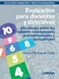 Evaluación para docentes y directivos. Un vínculo entre los saberes conceptuales, procedimentales y actitudinales