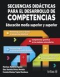 Secuencias didácticas para el desarrollo de competencias. Educación media superior y superior