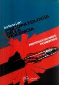 Psicopatología de la violencia. Repercusiones forenses.