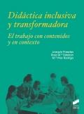 Didáctica inclusiva y transformadora. El trabajo con contenidos y en contexto