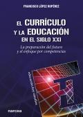 El currículo y la educación en el siglo XXI. La preparación del futuro y el enfoque por competencias