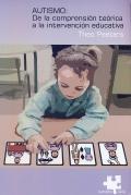 Autismo: de la comprensión teórica a la intervención educativa.